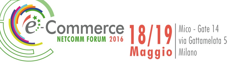E-Commerce Forum 2016: al via l'XI edizione, tanti i big presenti