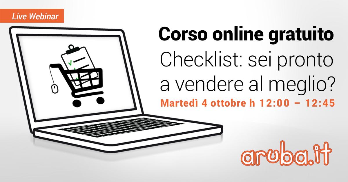 """ECOMMERCE-Aruba: webinar gratuito """"Checklist: sei pronto a vendere al meglio?"""". Martedì 4 ottobre alle ore 12 (durata approssimativa: 45 minuti)"""