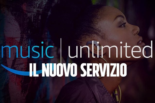 Amazon Music Unlimited, arriva in Italia il servizio di streaming musicale che sfida Spotify
