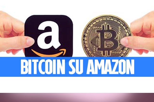 Amazon, presto si potrà pagare con i Bitcoin: la novità
